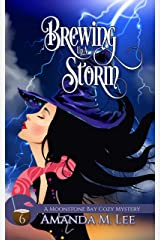 Brewing Up a Storm (A Moonstone Bay Cozy Mystery Book 6) Kindle Edition