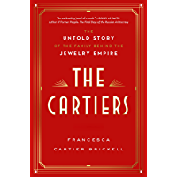 The Cartiers: The Untold Story of the Family Behind the Jewelry Empire (English Edition)