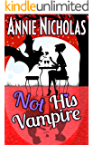 Not His Vampire: Vampire Romance (Not This Series Book 3)