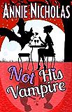 Not His Vampire: Vampire Romance (Not This Series Book 3)