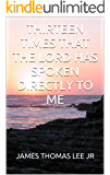 Thirteen Times That the Lord Has Spoken Directly to Me