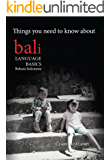 Things You Need To Know About Bali Language Basics Bahasa Indonesia