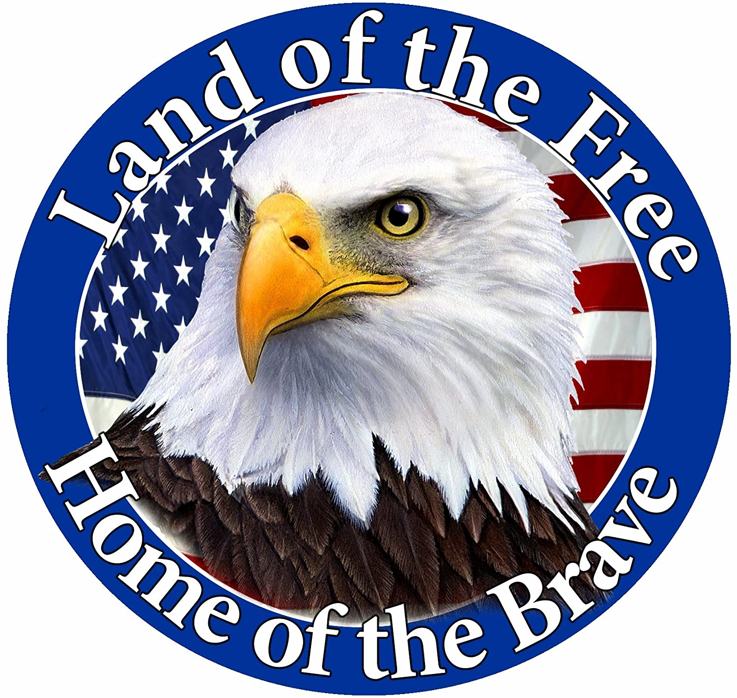 """Land Of The Free Home Of The Brave"" Car Magnet With Realistic Looking Eagle Photograph In The Center Covered In UV Gloss For Weather and Fading Protection Circle Shaped Magnet Measures 5.25 Inches Diameter"