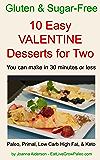 10 EASY VALENTINE DESSERTS FOR TWO (Gluten & Sugar-Free Book 3)