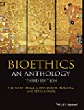 Bioethics: An Anthology, 3rd Edition (Blackwell Philosophy Anthologies)