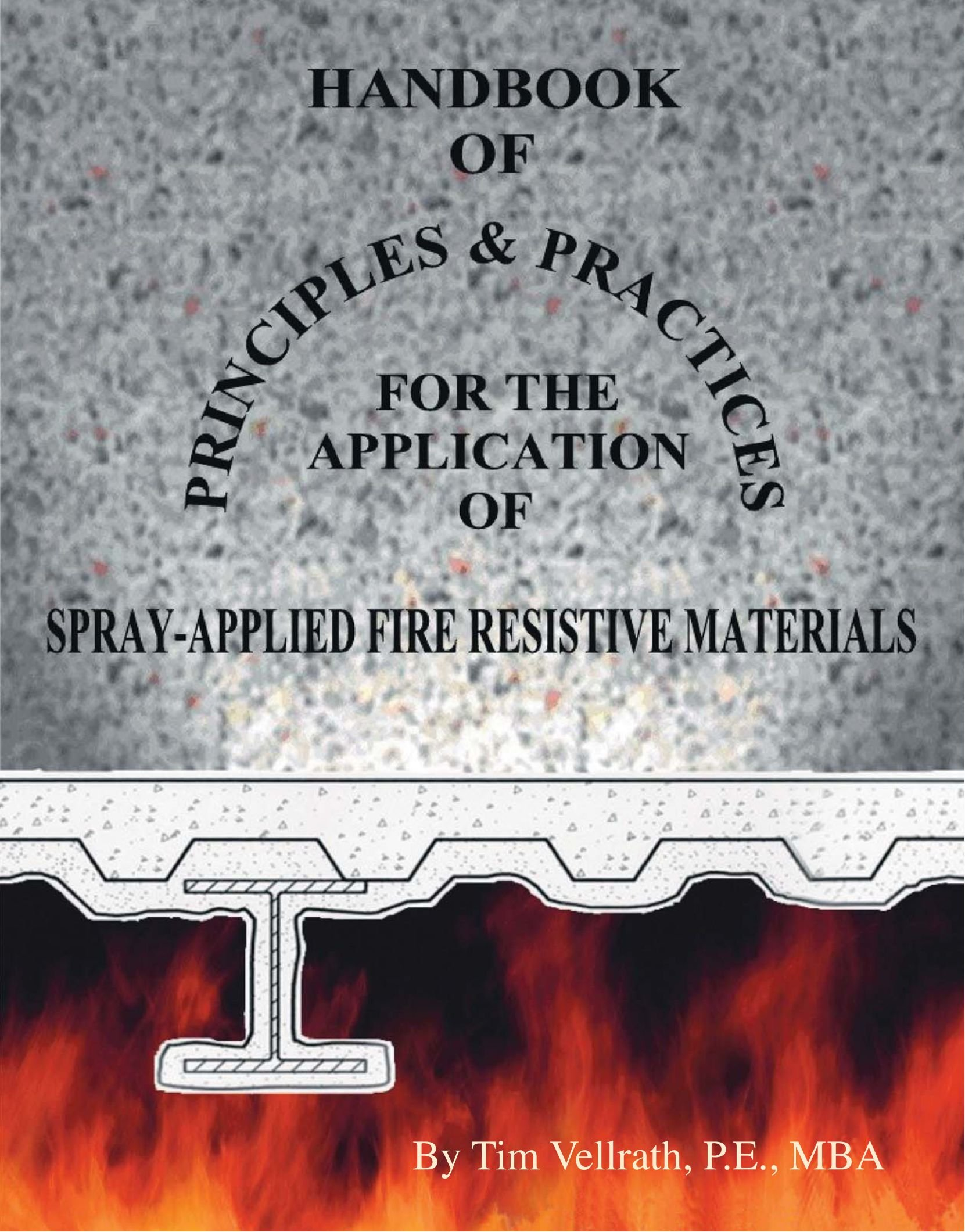 Read Online Handbook of Principles and Practices for the Application of Spray Applied Fire             Resistive Materials pdf epub