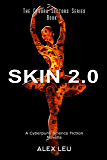Skin 2.0: A Cyberpunk Science Fiction Novella (The Cyborg Sectors Series Book 1)