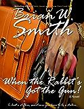 When the Rabbit's Got the Gun