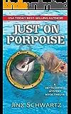 Just on Porpoise (Hetta Coffey series Book 12)