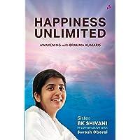 Happiness Unlimited : Awakening with the Brahma Kumaris