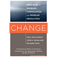 Change: Principles of Problem Formation and Problem Resolution (English Edition)