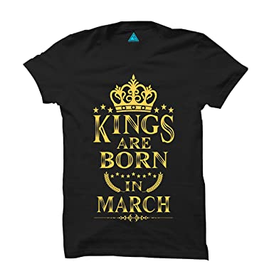 0faacba12 KINGS ARE BORN IN MARCH BIRTHDAY BOYS T SHIRT (MARCH): Amazon.in ...