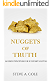 Nuggets of Truth: Golden Principles For Successful Living