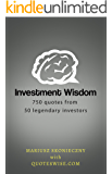 Investment Wisdom: 750 Quotes from 50 Legendary Investors