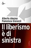 Il liberismo è di sinistra (Pamphlet)