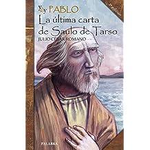 YO SOY PABLO:ULTIMA CARTA DE SAULO DE TARSO