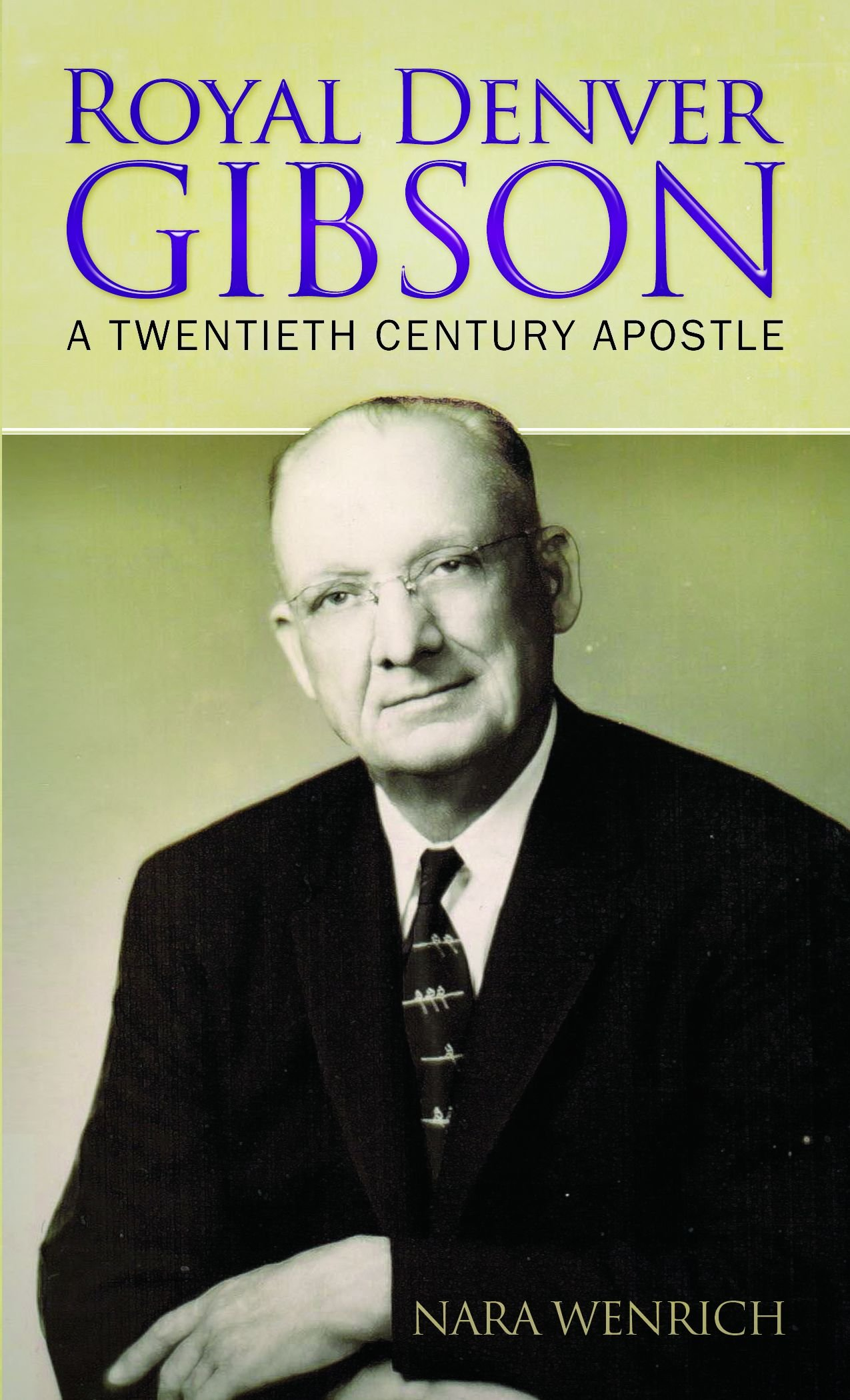 Download Royal Denver Gibson: A Twentieth Century Apostle pdf epub