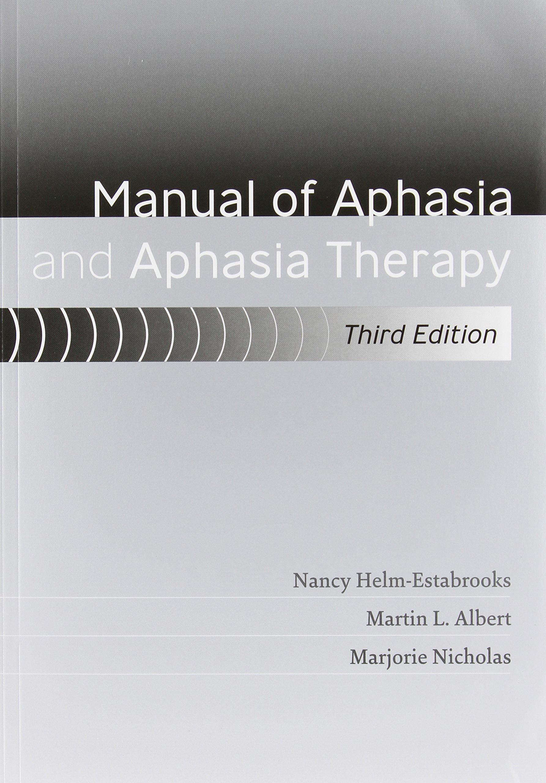 Manual of Aphasia and Aphasia Therapy [With DVD ROM]: Nancy  Helm-Estabrooks, Martin L. Albert, Marjorie Nicholas: 9781416405498: Books  - Amazon.ca