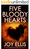 FIVE BLOODY HEARTS an absolutely gripping crime thriller with a massive twist (Detective Matt Ballard Book 2)
