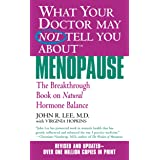 What Your Doctor May Not Tell You About(TM): Menopause: The Breakthrough Book on Natural Progesterone (What Your Doctor May N