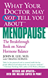What Your Doctor May Not Tell You About(TM): Menopause: The Breakthrough Book on Natural Progesterone (What Your Doctor May Not Tell You About...)