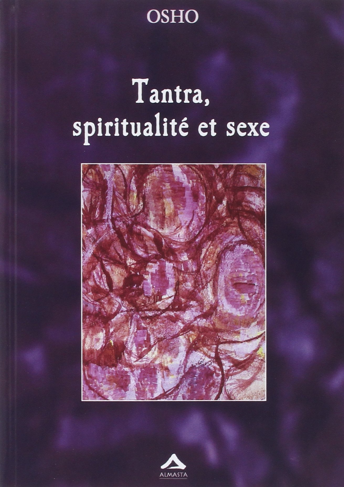 Tantra, spiritualité et sexe Broché – 28 avril 2003 Osho Sumitra Almasta Editions 2940095051