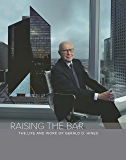 Raising The Bar: The Life and Work of Gerald D. Hines
