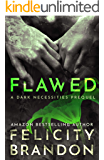 Flawed: (A Psychological Dark Romance) (The Dark Necessities Prequels Book 1)
