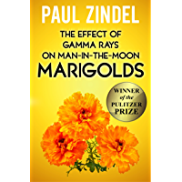 The Effect of Gamma Rays on Man-in-the-Moon Marigolds (Plays by Paul Zindel (Pulitzer Prize-Winning Author))