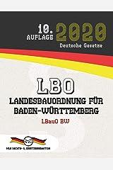 LBO - Landesbauordnung für Baden-Württemberg: (Aktuelle Gesetze 2020) (German Edition) Kindle Edition