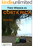 Two Weeks in Costa Rica (English Edition)