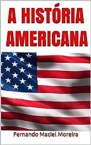 A HISTÓRIA AMERICANA