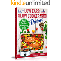 Easy Low Carb Diet Slow Cooker Recipes: Best Healthy Low Carb Crock Pot Recipe Cookbook for Your Perfect Everyday Diet… book cover