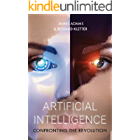 Artificial Intelligence: Confronting the Revolution