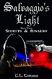Secrets & Rivalry (Salvaggio's Light Book 3)
