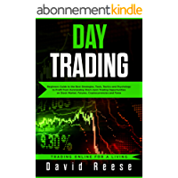 Day Trading: Beginners Guide to the Best Strategies, Tools, Tactics and Psychology  to Profit from Outstanding Short-term Trading Opportunities on Stock ... for a living Book 1) (English Edition)