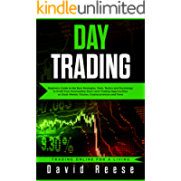 Day Trading: Beginners Guide to the Best Strategies, Tools, Tactics and Psychology  to Profit from Outstanding Short-term Trading Opportunities on Stock ... Forex (Trading Online for a living Book 1)