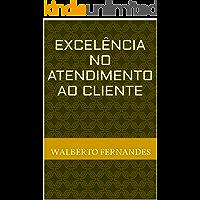 excelência no atendimento ao cliente: um livro para os profissionais de atendimento