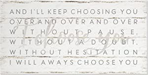 I Choose You I Will Always Choose You Rustic Wood Wall Sign 9x18