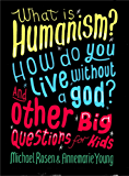 What is Humanism? How do you live without a god? And Other Big Questions for Kids (English Edition)