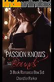 Passion Knows No Bounds: A Romantic 3-Book Boxed Set Bundle Collection
