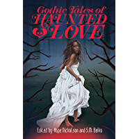 Gothic Tales of Haunted Love (Gothic Tales of Haunted Love )