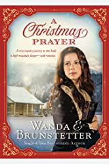 A Christmas Prayer: A cross-country journey in 1850 leads to high mountain danger—and romance. Kindle Edition