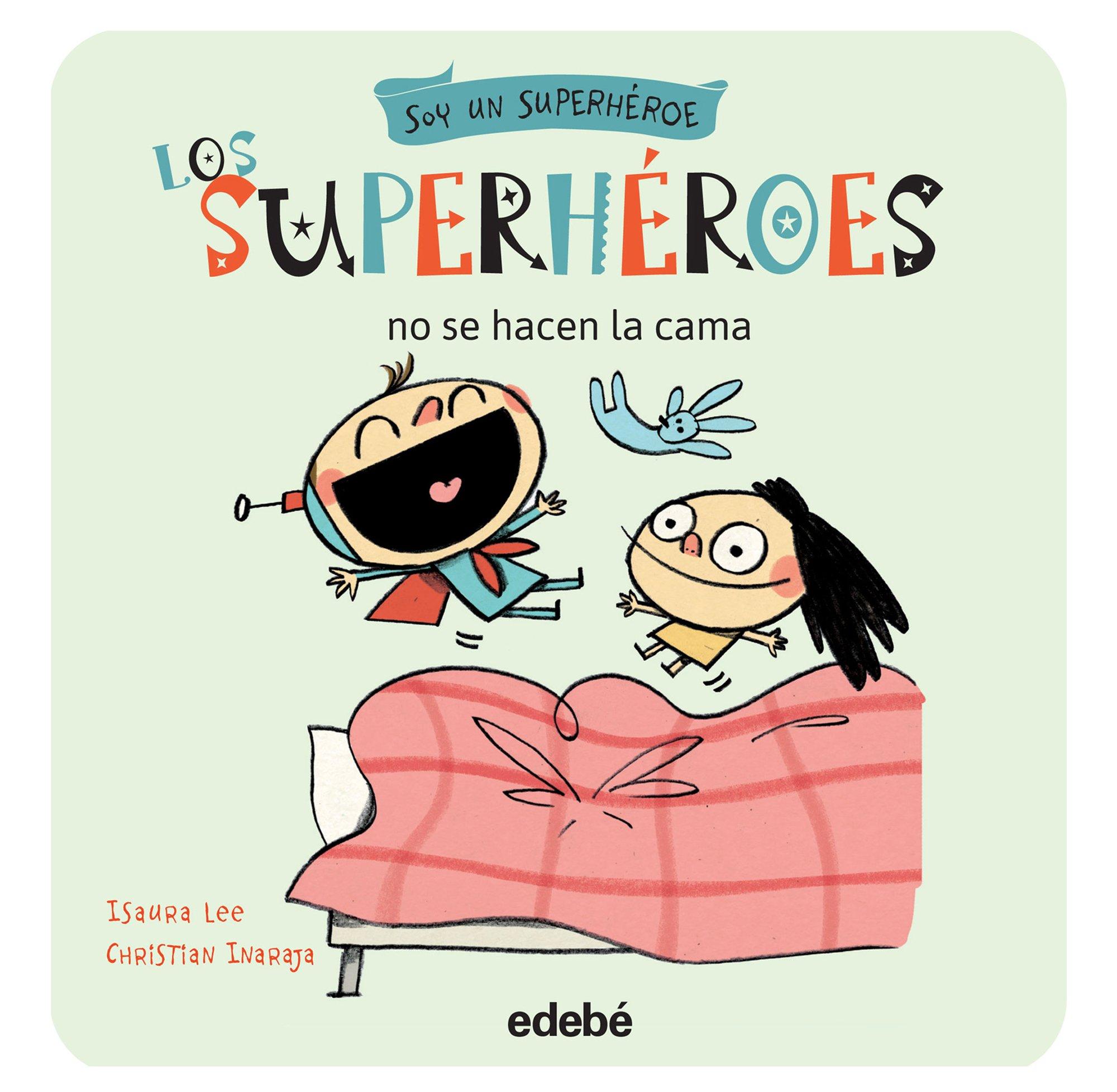 Los superhéroes no se hacen la cama: 3 Soy un Superhéroe ...