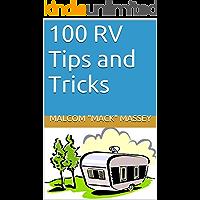 100 RV Tips and Tricks (Mack's RV Handbook Book 1)