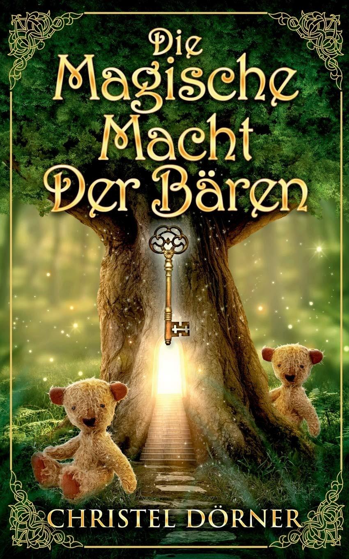 Die magische Macht der Bären: Amazon.de: Dörner, Christel: Bücher