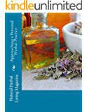 Approaching a Personal Herbal Practice (Natural Herbal Living Magazine Book 1)