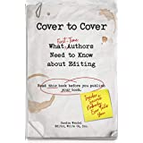 Cover to Cover: What First-Time Authors Need to Know about Editing (Read this book before you publish your book)