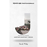 Jantar Mantar | Delhi: Discover India | Photojournals (Monuments of Delhi Book 6) (English Edition)