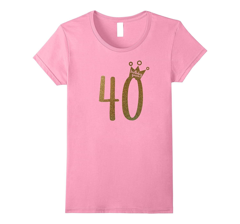Womens Gold Glitter 40th Birthday Shirt Birthday Girl Shirt-Art
